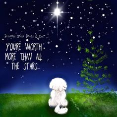 YOU'RE WORTH MORE THAN ALL THE STARS.