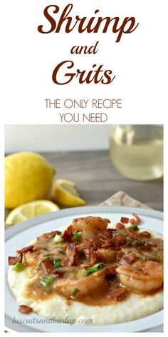 The Shrimp & Grits recipe to end all recipes. Step by Step how-to for making the best Shrimp and Grits ever!