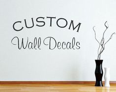Create your own wall decals! Make your favorite words or phrase in most any size. LOTS of fonts and colors to choose from! Made in the USA. Custom Vinyl Wall Decals - Wall Quotes - Vinyl Lettering - Wall Stickers - Custom Wall Art - Wall Quotes.