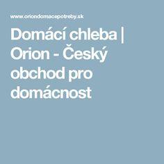 Domácí chleba | Orion - Český obchod pro domácnost