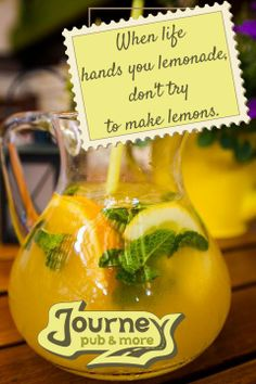 When life hands you lemonade, don't try to make lemons, because lemonade is delicious.