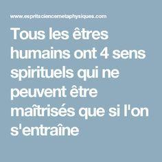Tous les êtres humains ont 4 sens spirituels qui ne peuvent être maîtrisés que si l'on s'entraîne