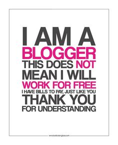 #christianblog #christianblogger I am a blogger this does not mean I will work for free