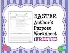 Please enjoy this free worksheet for Easter!!  Students must read each description and decide what the author's purpose is:  - to inform - to entertain - to persuade - to reflect  At the bottom of the page, they must choose one of the ideas and write a short paragraph based on the author's purpose. .