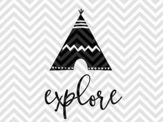 Explore Adventure Teepee nursery SVG file - Cut File - Cricut projects - cricut ideas - cricut explore - silhouette cameo projects - Silhouette projects by KristinAmandaDesigns