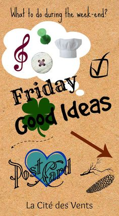 Friday Good Ideas #6: recipes, activities with the kids, me-time, etc [La Cité des Vents]