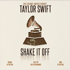 Congratulations Taylor, on your '2015 Grammy Awards' Nominations! Record Of The Year: 'Shake It Off'. Best Pop Solo Performance: 'Shake It Off'. Song Of The Year: 'Shake It Off'.