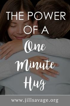 The Power of a One-Minute Hug - Jill Savage | #relationshipadvice #marriageadvice #marriage #relationships #nomoreperfectmarriages #nomoreperfect #jillsavage