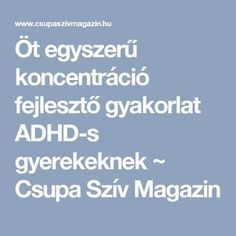 Öt egyszerű koncentráció fejlesztő gyakorlat ADHD-s gyerekeknek ~ Csupa Szív Magazin Gross Motor Activities, Gross Motor Skills, Kindergarten Activities, Physical Education Games, Health Education, Physical Activities, Brain Gym, Team Building Activities, Adhd