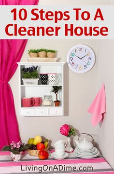 10 Steps To A Cleaner House - How To Clean House And Prevent Messes