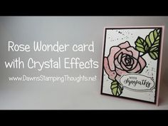 Rose Wonder card using Crystal Effects from Stampin'Up! - YouTube