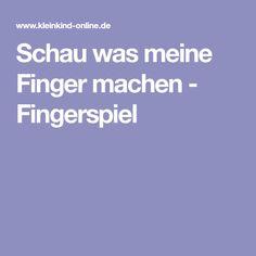 Schau was meine Finger machen - Fingerspiel