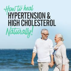 How To Treat Hypertension And High Cholesterol Naturally