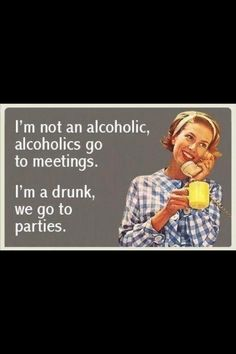 See there is always a logical explanation for my drinking lol