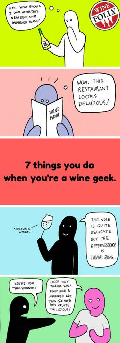 http://winefolly.com/tutorial/7-things-you-do-when-youre-a-wine-geek/