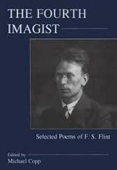 The Fourth Imagist: Selected Poems of F S Flint edited by Michael Copp - E 74 FLI 1