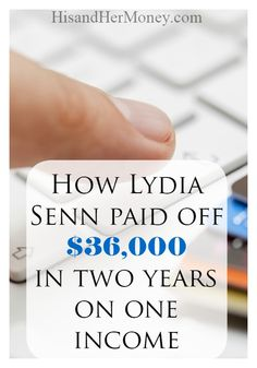 Are you drowning in debt? Do you feel like you don't make enough money to get out of debt? Check out how Lydia Senn paid off $36,000, in just two years on one income!