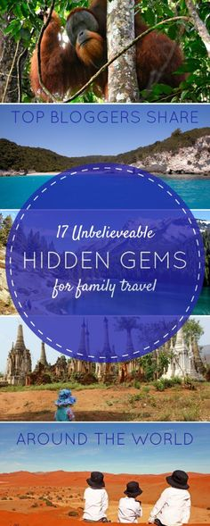 17 Unbelievable Hidden Gems for Family Travel - as shared by top family travel bloggers   BabyGlobetrotters.Net