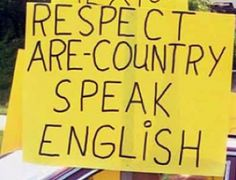 "Respect our Country, our lifestyle, and our values.  If you move here "" legally "", then use English. Companies should not assume that anything other than English is the main language being used."