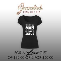 The Only Man Allowed to Use Me is Jesus Graphic Tee