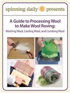 A Guide to Processing Wool to Make Wool Roving: Washing Wool, Carding Wool, and Combing Wool - Spinning Daily