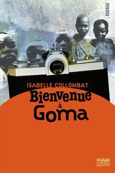 Bienvenue à Goma - Isabelle Collombat