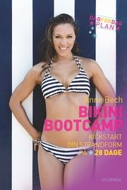Bikini Bootcamp - Bliv bikiniklar på 28 dage med Anne Bech | Arnold Busck
