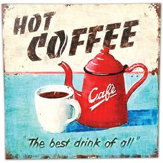 Images For > Vintage Coffee Signs Retro