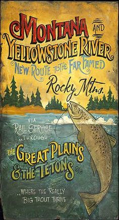 Montana and Yellowstone River poster of vintage wood sign Vintage Wood Signs, Vintage Walls, Vintage Room, Vintage Style, Antique Signs, Vintage Artwork, Wedding Vintage, Vintage Ideas, Vintage Colors