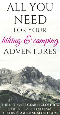 The Ultimate Gear & Clothing Resource Page for Female Hikers. | female hiking clothing | hiking outfit | hiking women's fashion | hiking packing list | camping gear | backpacking |  hiking hacks | hiking camping tips |