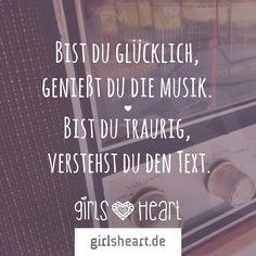 Besser man kann die Musik einfach nur genießen.  Mehr Sprüche auf: www.girlsheart.de