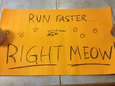 Run Faster... Right Meow!