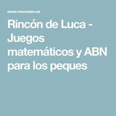 Rincón de Luca - Juegos matemáticos y ABN para los peques