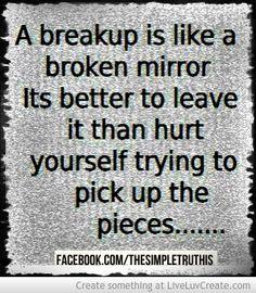 A BREAKUP IS LIKE A BROKEN MIRROR