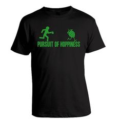 Pursuit of Hoppiness  Craft Beer TShirt by brewershirts on Etsy, $20.00