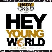 Martin Luther Richardson Jr. - Hey Young World by Rapzilla on SoundCloud