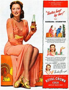 "Original vintage magazine ad for Royal Crown (RC) Cola featuring actress Barbara Stanwyck. Tagline or sample ad copy: ""Tastes best by far!"" says Barbara Stanwyck Publication Year: 1944 Approximate Ad Size (in inches): x Condition: VG Barbara Stanwyck, Old Advertisements, Retro Advertising, Retro Ads, Celebrity Advertising, Advertising History, Advertising Campaign, Pub Vintage, Vintage Food"