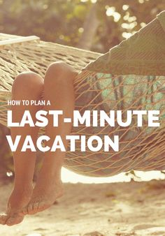 So you got bit by the travel bug and need to GTFO for a few days. Don't let the stress of scheduling keep you from your much deserved R&R. Read on for your ultimate guide to last-minute planning, so you can be on vacation mode in no time.