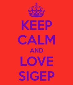 KEEP CALM AND LOVE SIGEP