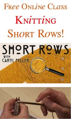 FREE Knitting Stitches Online Class: Knitting Short Rows! Went through the tutorial with all four methods of short rows. It's the best tutorial I've seen for short rows and essentially leaves no holes in the pick-up of stitches.