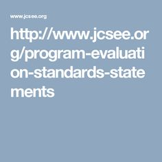 http://www.jcsee.org/program-evaluation-standards-statements