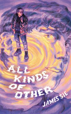 All Kinds of Other | James Sie | 9780062962492 | NetGalley Best Books Of 2017, Latest Books, Cool Books, Ya Books, Look At The Book, Nostalgic Images, Best Book Covers, The Revenant, Books For Teens