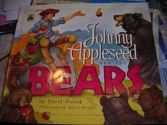 Johnny Appleseed & the Bears by David Novak http://www.amazon.com/dp/0874067820/ref=cm_sw_r_pi_dp_j.Bcwb0985MC1