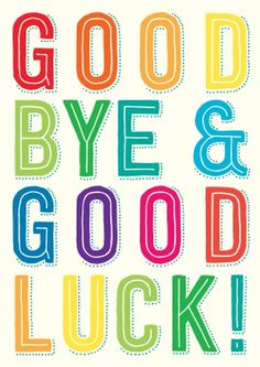 This card by Scribbler is perfect to send to someone who's leaving, especially if they're switching jobs or starting their own business. White card with multicoloured lettering that says good bye & Good Luck! Fairwell Quotes, Goodbye Coworker, Puzzle Piece Template, Goodbye And Good Luck, Goodbye Cards, Good Luck Quotes, Leaving Cards, Good Luck Cards, Free Printable Cards
