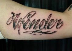 i got this wonder tattoo because no one ever stops wondering. old or young. its one thing everyone has in common no matter what. done by Dave Wah at little vinnies in westminster md.