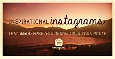 Inspirational Instagram Cards that aren't really inspirational, but are hilarious.