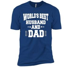 World's Best Husband And Dad Father's Day Gift T Shirt
