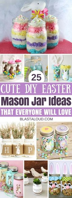 Cute and easy DIY Easter Mason Jar Ideas and Crafts you have to try this Easter! #easter #eastermasonjars #eastercrafts #diy #masonjars #masonjarcrafts