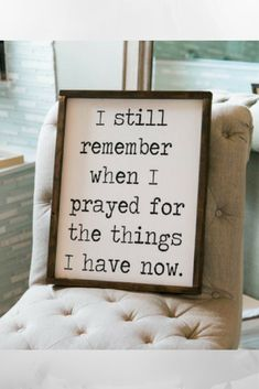 Words to live by. I really want this on my wall! I still remember the days I prayed for sign, prayed for sign, framed wood sign, housewarming gift, home decor, wall decor wooden sign, farmhouse decor, rustic decoration, wall art, wooden framed, sign. #ad #affiliate