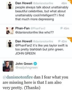 danisnotonfire, amazingphil, and John Green << THIS IS THE MOST AMAZING POST ON THE INTERNET